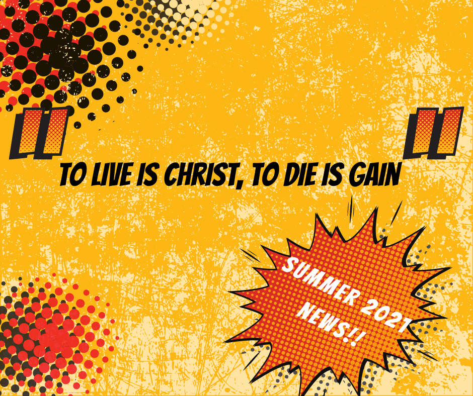 To Lives is Christ To Die is Gain