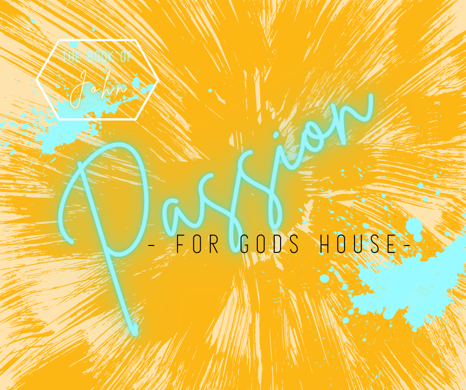 Passion For God's House