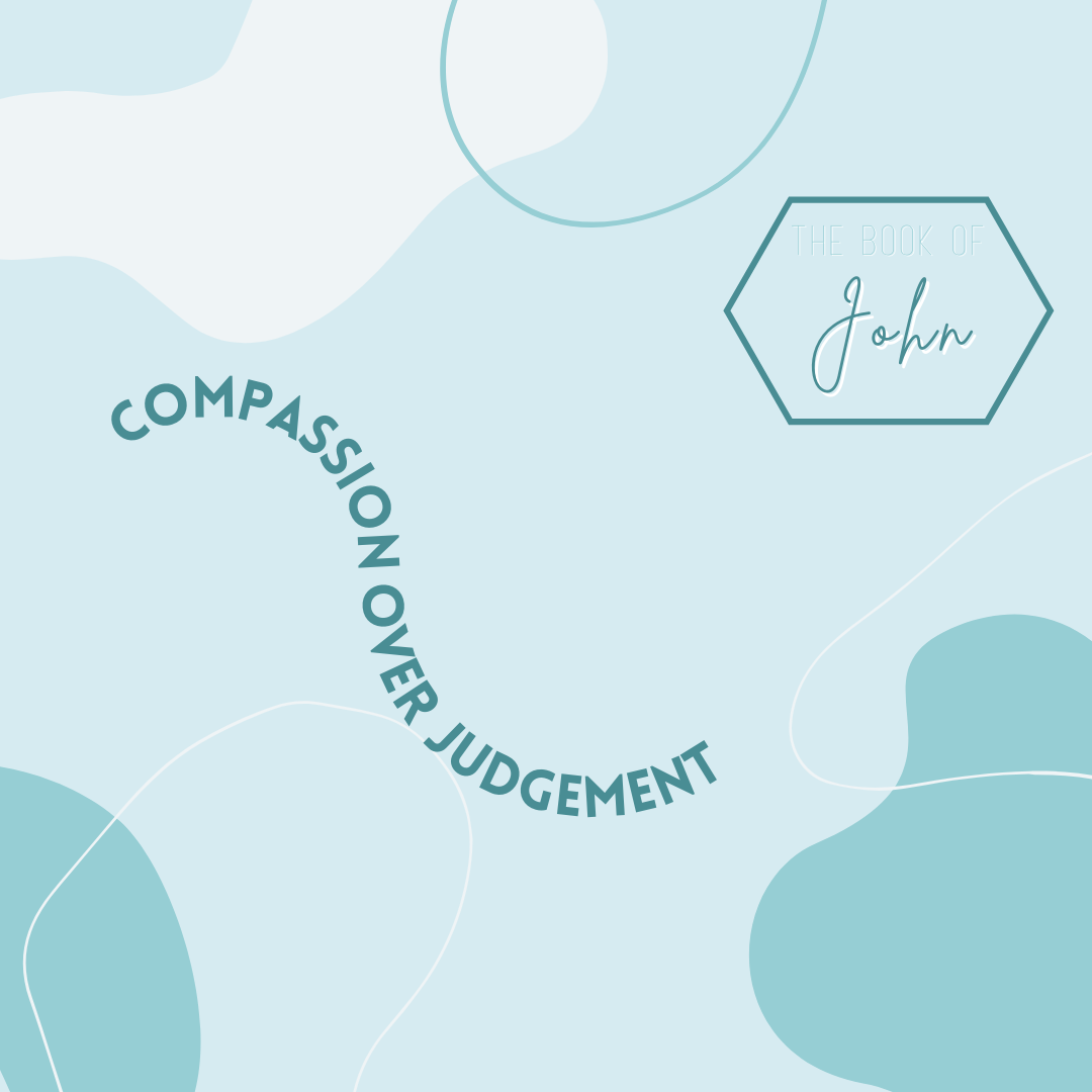 Compassion Over Judgement