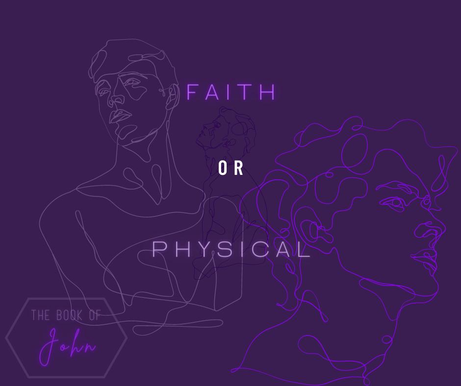 Faith or Physical