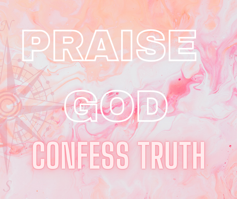 Praise God by Confessing Truth